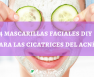 mascarillas faciales cicatrices del acne en casa